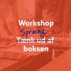 Workshop: Spræng ud af boksen